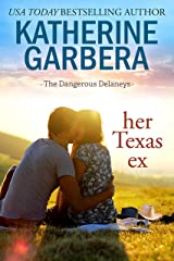 Her Texas Ex (The Dangerous Delaneys Book 1) Kindle Edition