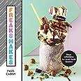Freakshakes: Mega Milkshake for Sweet Tooth Fanatics