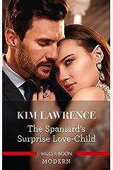 The Spaniard's Surprise Love-Child (Spanish Secret Heirs Book 1) Kindle Edition