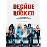 The Decade That Rocked: The Photography Of Mark Weissguy Weiss