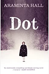 Dot: Compelling fiction from the author of the bestselling Richard and Judy Book Club pick Everything and Nothing Kindle Edition