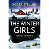 The Winter Girls: A totally gripping crime thriller (Agent Tori Hunter Book 2)