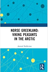 Norse Greenland: Viking Peasants in the Arctic Kindle Edition