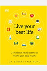 Live Your Best Life: 219 Science-Based Reasons to Rethink Your Daily Routine Hardcover