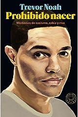 Prohibido nacer: Memorias de racismo, rabia y risa Hardcover