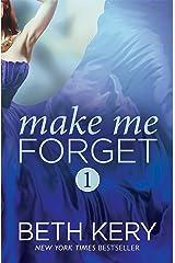 Make Me Forget (Make Me: Part One) Kindle Edition