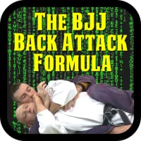 THE BJJ BACK ATTACKS FORMULA