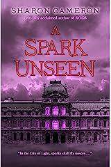 A Spark Unseen Kindle Edition