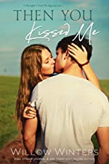 Then You Kissed Me Kindle Edition