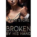 Broken by His Hand: A Dark Billionaire Romance (Club Darkness Book 2)