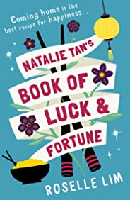 Natalie Tan's Book of Luck and Fortune: The most heartwarming, romantic page-turner for 2020!