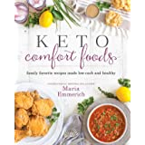 Keto Comfort Foods: Family Favorite Recipes Made Low-Carb and Healthy: 1