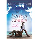 The Perfect Couple: Are they hiding the perfect lie? A deliciously suspenseful read for summer 2019