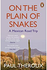 On the Plain of Snakes: A Mexican Road Trip Kindle Edition