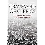 Graveyard of Clerics: Everyday Activism in Saudi Arabia