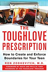 The Toughlove® Prescription: How to Create and Enforce Boundaries for Your Teen Paperback