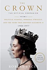 Crown: The Official Companion, Volume 2: Political Scandal, Personal Struggle, and the Years That Defined Elizabeth II (1956-1977) Hardcover