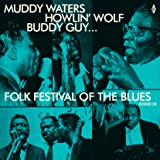 Folk Festival Of The Blues: Muddy Waters, Howlin Wolf, Buddy Guy, Sonny Boy Williamson/180G/Dmm)