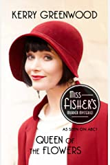 Queen of the Flowers: Phryne Fisher's Murder Mysteries Kindle Edition