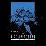 A REALM REBORN:FINAL FANTASY XIV Original Soundtrack【映像付サントラ…