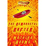 The Remorseful Rafter: The Hot Dog Detective (A Denver Detective Cozy Mystery)
