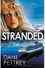 Stranded (Alaskan Courage Book #3) Kindle Edition