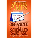 Organized for Scheduled Sabotage: A Cozy Mystery (The Organized Mysteries Book 3)