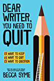 Dear Writer, You Need to Quit (QuitBooks for Writers Book 1…