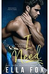 I Need (The Cruz Brothers Book 3) Kindle Edition