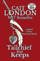 Tallchief for Keeps: Tallchief (Book 3) Kindle Edition