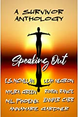 Speaking Out: A Survivor Anthology Kindle Edition