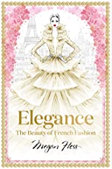 Elegance (Megan Hess: The Masters of Fashion) Kindle Edition
