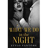 What We Do in the Night (Day to Night Book 1)