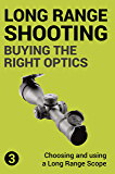 Precision Long Range Shooting And Hunting: Choosing and using a Long Range Rifle Scope (English Edition)
