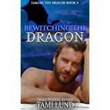 Bewitching the Dragon (Taming the Dragon Book 4)