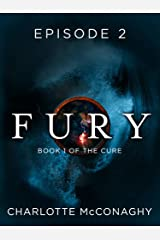 Fury: Episode 2 (Book One of The Cure) Kindle Edition
