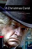 A Christmas Carol Level 3 Oxford Bookworms Library (English Edition)
