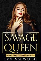 Savage Queen: A Dark Reverse Harem Romance (The Dark Elite Book 3) Kindle Edition