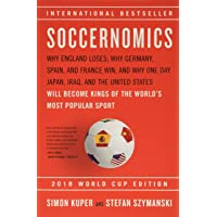 Soccernomics (2018 World Cup Edition): Why England Loses, Wh…