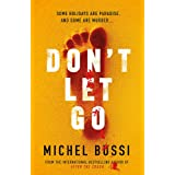 Don't Let Go: Some holidays are paradise, and some are murder….