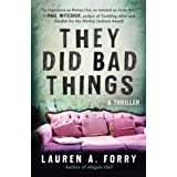 They Did Bad Things: A Thriller