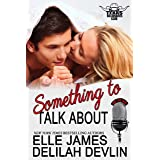 Something to Talk About (Texas Billionaires Club Book 2)