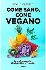 Come sano, come vegano: La guía imprescindible para iniciarse en el veganismo (Spanish Edition) Kindle Edition