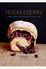 Huckleberry: Stories, Secrets, and Recipes From Our Kitchen Kindle Edition