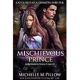 Mischievous Prince: A Qurilixen World Novel (Captured by a Dragon-Shifter Book 5)