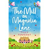 The Mill on Magnolia Lane: A gorgeous feel good romantic comedy