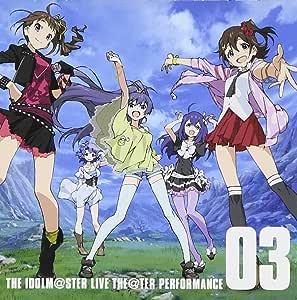 THE IDOLM@STER LIVE THE@TER PERFORMANCE 03 アイドルマスター ミリオンライブ!