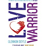 Love Warrior (Oprah's Book Club): from the #1 bestselling author of UNTAMED