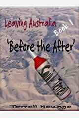 Leaving Australia 'Again': Before the After Kindle Edition