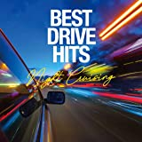 BEST DRIVE HITS -Night Cruising-